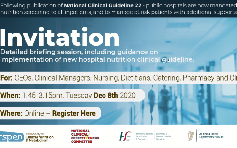 VIRTUAL LAUNCH: Dec 8th, 2020 13.45 Briefing and guidance on new National Clinical Guideline 22 for Hospital Nutrition
